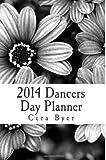2014 Dancers Day Planner, Cera Byer, 1494707292