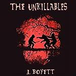 The Unkillables | J. Boyett