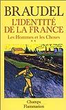 L'identité de la France. : Tome 3, Les hommes et les choses