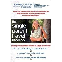The Single Parent Travel Handbook