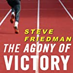 The Agony of Victory: When Winning Isn't Enough | Steve Friedman