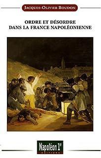 Ordre et désordre dans la France napoléonienne