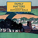 Family Matters | Anthony Rolls