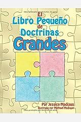 El Libro Pequeno de Doctrinas Grandes (Spanish Edition) Paperback