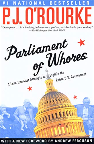 Parliament of Whores: A Lone Humorist Attempts to Explain the Entire U.S. Government (Best Time Of Year To Travel To Washington Dc)