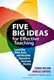 Five Big Ideas for Effective Teaching : Connecting Mind, Brain, and Education Research to Classroom Practice, Wilson, Donna and Conyers, Marcus, 0807754250