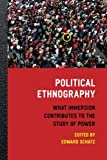 Download Political Ethnography: What Immersion Contributes to the Study of Power in PDF ePUB Free Online