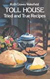img - for Toll House Tried and True Recipes by Ruth Graves Wakefield (1977-06-01) book / textbook / text book