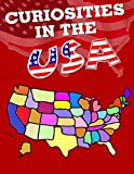 Curiosities in the USA: All States have something curious (Facts and Trivia around the World) (Volume 2)