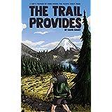 The Trail Provides: A Boy's Memoir of Thru-Hiking the Pacific Crest Trail