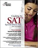 Cracking the SAT Spanish Subject Test, 2009-2010 Edition, Princeton Review Staff, 0375429123