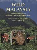 Wild Malaysia: The Wildlife and Scenery of Peninsular Malaysia, Sarawak, and Sabah