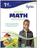 First Grade Basic Math Success (Sylvan Workbooks), Sylvan Learning Staff, 0375430342