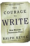 The Courage to Write, Ralph Keyes, 0805074678
