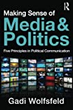 img - for Making Sense of Media and Politics by Gadi Wolfsfeld (2011-03-11) book / textbook / text book