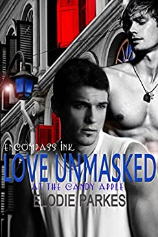 Love Unmasked (At the Candy Apple Series Book 1) by [Parkes, Elodie]