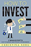 How to Invest - 2 Manuscripts: How to Budget and Stocks for Beginners