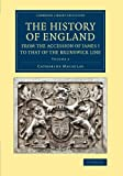 The History of England from the Accession of James I to That of the Brunswick Line: Volume 2, Macaulay, Catharine, 1108067573
