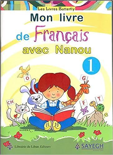 Mon Livre De Francais Avec Nanou 1 Amazon Com Books