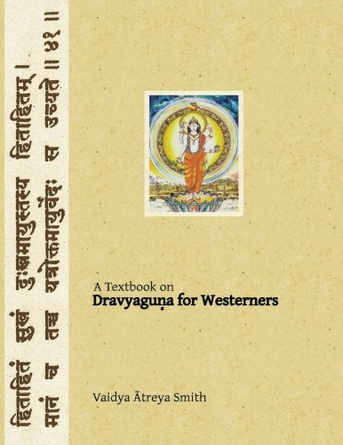 Dravyaguna-for-Westerners-Ayurvedic-Pharmacology-for-Western-Herbs-Ayurvedic-Medicine-for-Westerners