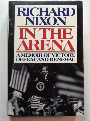 In The Arena by Richard Nixon