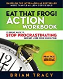 img - for Eat That Frog! Action Workbook: 21 Great Ways to Stop Procrastinating and Get More Done in Less Time book / textbook / text book