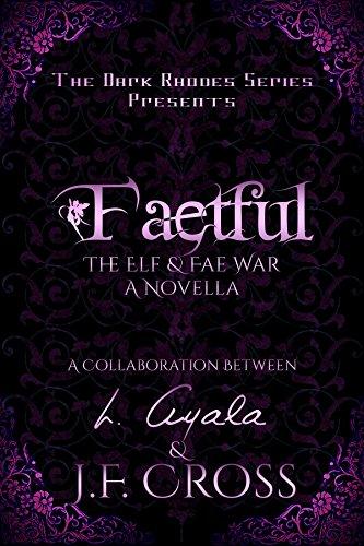 Faetful: The Elf & Fae War (The Dark Rhodes Series)