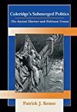 img - for Coleridge's Submerged Politics: The Ancient Mariner and Robinson Crusoe book / textbook / text book