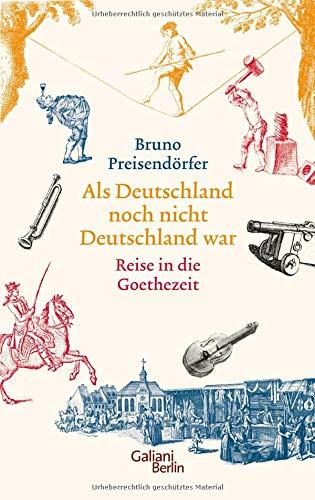 als-deutschland-noch-nicht-deutschland-war-reise-in-die-goethezeit
