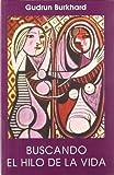 img - for Buscando El Hilo de La Vida (Spanish Edition) book / textbook / text book