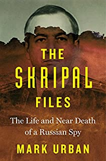 Book Cover: The Skripal Files: The Life and Near Death of a Russian Spy