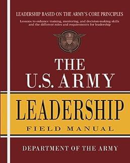 the u s army leadership field manual fm 6 22 department of the rh amazon com army field manual leadership criteria us army leadership field manual download