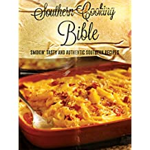 SOUTHERN COOKBOOK: Southern Cooking Bible: Smokin' Tasty And Authentic Southern Recipes (southern cooking, southern recipes, southern cookbook)