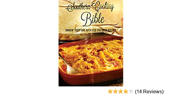 Southern Cookbook Southern Cooking Bible Smokin Tasty And
