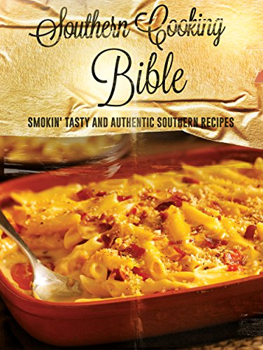 SOUTHERN COOKBOOK: Southern Cooking Bible: Smokin' Tasty And Authentic Southern Recipes (southern cooking, southern recipes, southern cookbook) by Daniel Cook