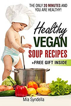 Healthy vegan soup recipes.The only 20 minutes and you are healthy!(+free gift inside)