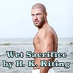 Wet Sacrifice | H. K. Kiting