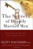 The Secrets of Happily Married Men, Scott Haltzman, 0787979597
