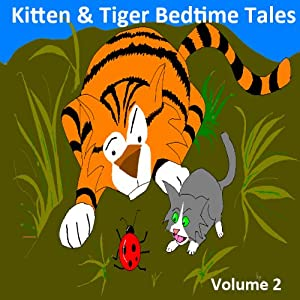 Kitten & Tiger Bedtime Tales, Volume 2 Audiobook