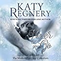 Never Let You Go: A Modern Fairytale Audiobook by Katy Regnery Narrated by Becca Ballenger