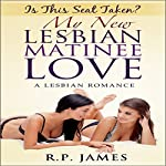 Is This Seat Taken?: My New Lesbian Matinee Love | R.P. James