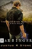 Harbinger (The Bleeding Worlds Book 1)