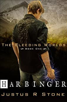 Harbinger (The Bleeding Worlds Book 1) by [Stone, Justus R.]