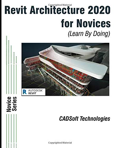 Revit Architecture 2020 For Novices (Learn By Doing)