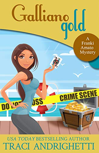 Galliano Gold (Franki Amato Mysteries Book 5) by [Andrighetti, Traci]