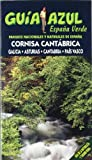 img - for Espana verde-cornisa Cantabrica / Green-Cantabrian Spain: Parques nacionales y parques naturales de la Cornisa Cantabrica. Galicia, Asturias, ... (Guia Azul/ Blue Guide) (Spanish Edition) book / textbook / text book