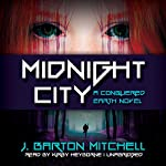Midnight City: A Conquered Earth Novel, Book 1 | J. Barton Mitchell