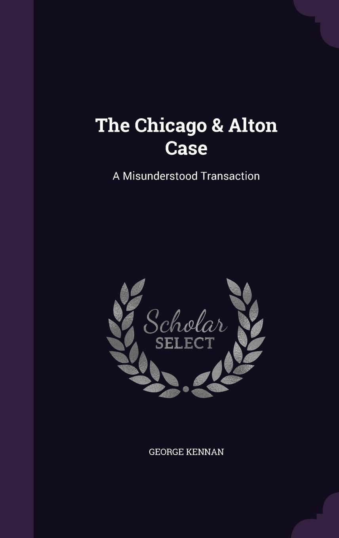 Download The Chicago & Alton Case: A Misunderstood Transaction PDF ePub fb2 book
