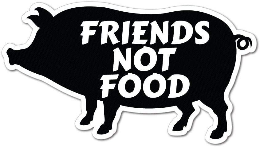 Pigs are Friends Not Food Sticker Decal Animal Vegan Planet
