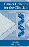 Cancer Genetics for the Clinician, , 1461371287
